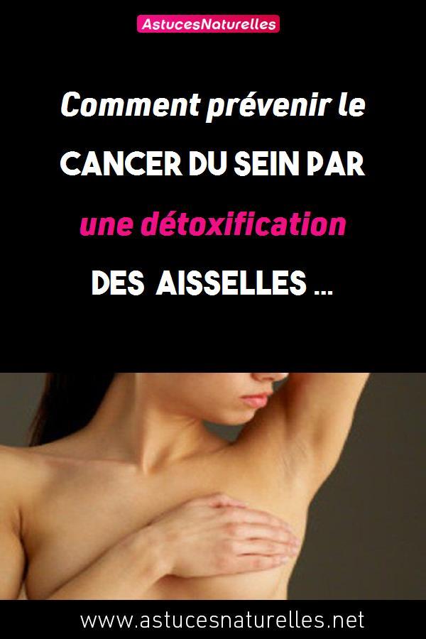 Comment prévenir le cancer du sein par une détoxification des aisselles …
