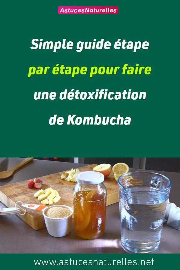 Simple guide étape par étape pour faire une détoxification de Kombucha