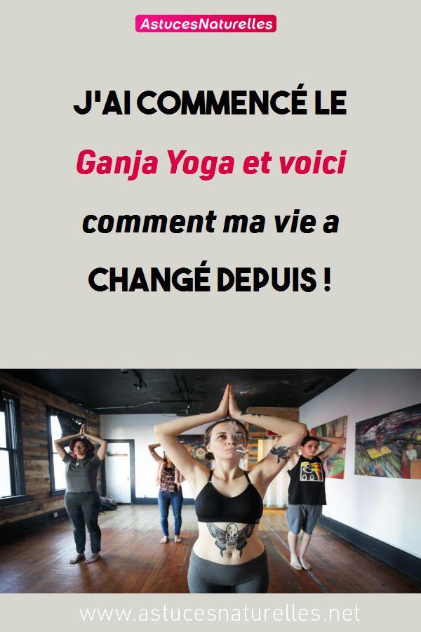 J'ai commencé le Ganja Yoga et voici comment ma vie a changé depuis !