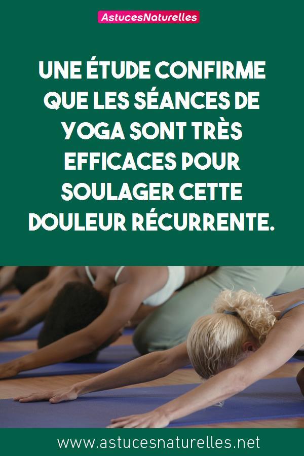 Une étude confirme que les séances de Yoga sont très efficaces pour soulager cette douleur récurrente.