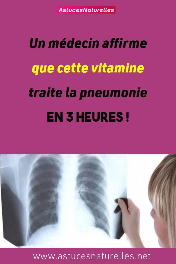 Un médecin affirme que cette vitamine traite la pneumonie en 3 heures !