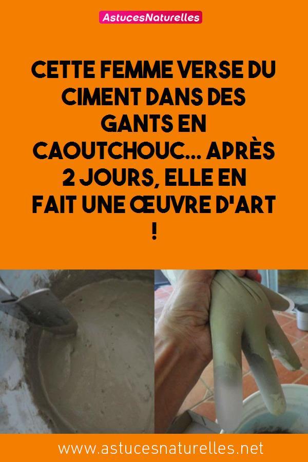Cette femme verse du ciment dans des gants en caoutchouc… Après 2 jours, elle en fait une œuvre d'art !