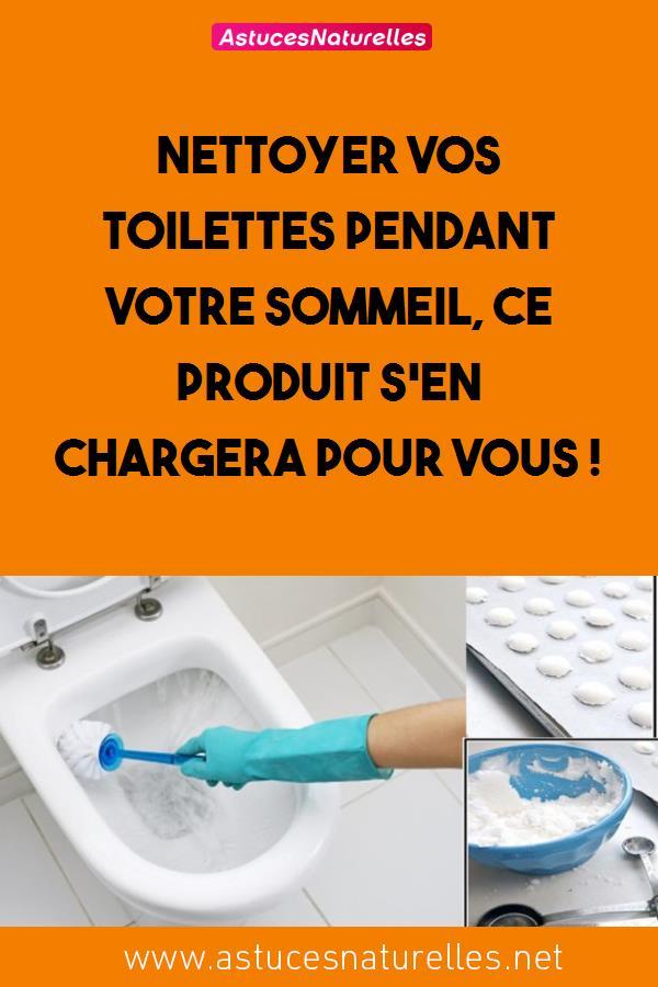 Nettoyer vos toilettes pendant votre sommeil, ce produit s'en chargera pour vous  !
