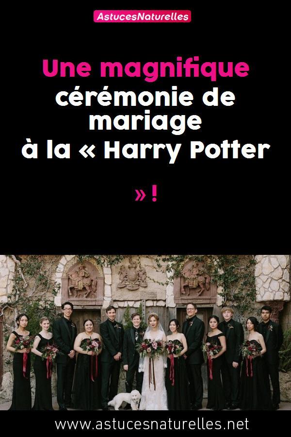 Une magnifique cérémonie de mariage à la « Harry Potter » !