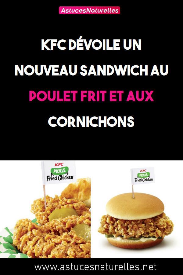 KFC dévoile  un nouveau sandwich au poulet frit et aux cornichons