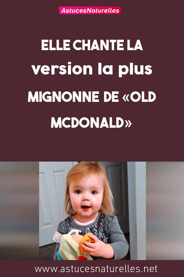 Elle chante la version la plus mignonne de «Old McDonald»