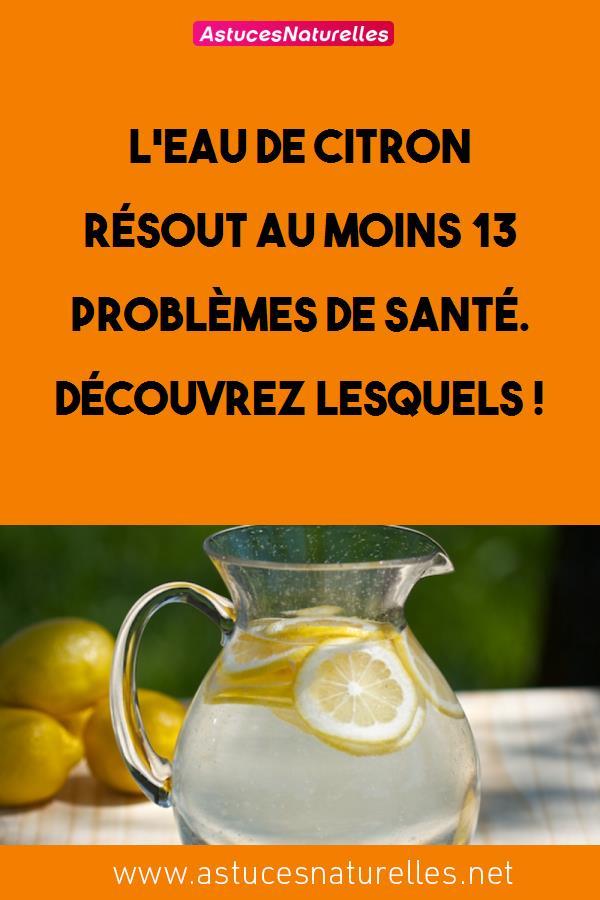 L'eau de citron résout au moins 13 problèmes de santé. Découvrez lesquels !