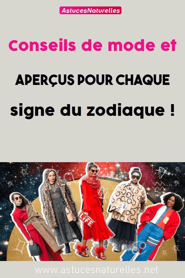 Conseils de mode et aperçus pour chaque signe du zodiaque !