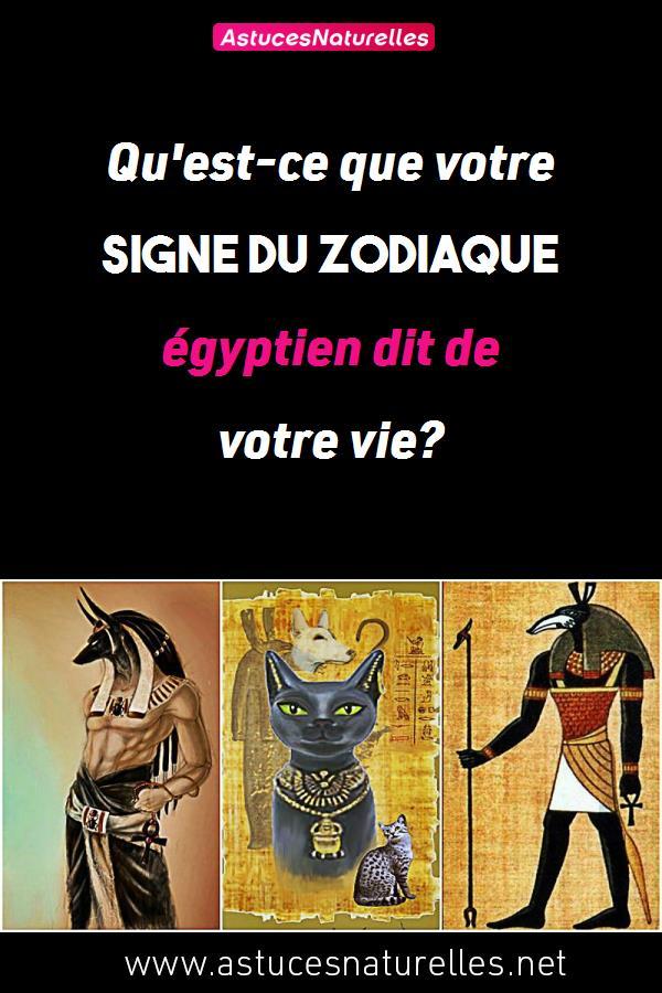 Qu'est-ce que votre signe du zodiaque égyptien dit de votre vie?
