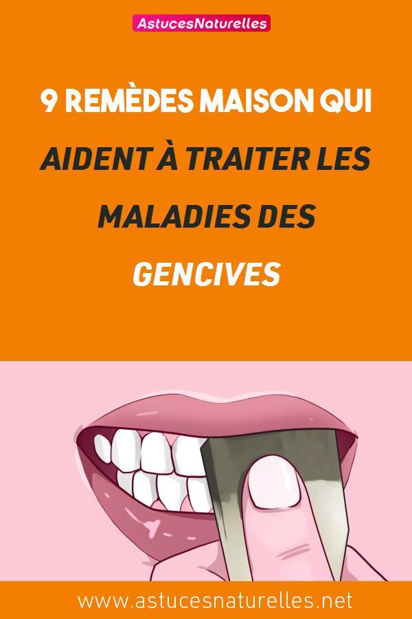9 REMÈDES MAISON QUI AIDENT À TRAITER LES MALADIES DES GENCIVES