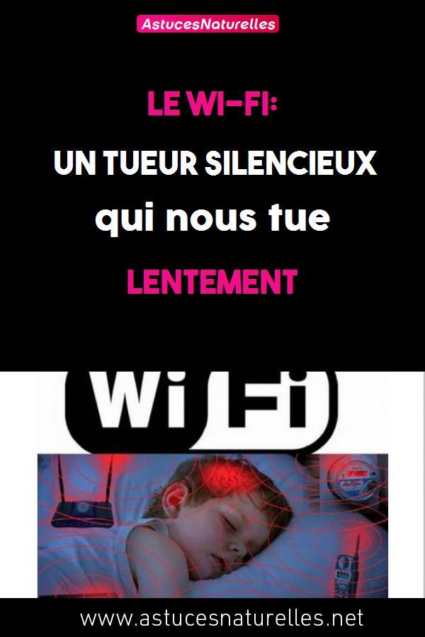 Le Wi-Fi : un tueur silencieux qui nous tue lentement