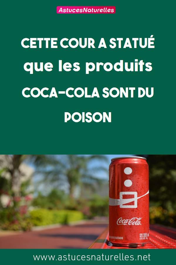 Cette cour a statué que les produits Coca-Cola sont du POISON