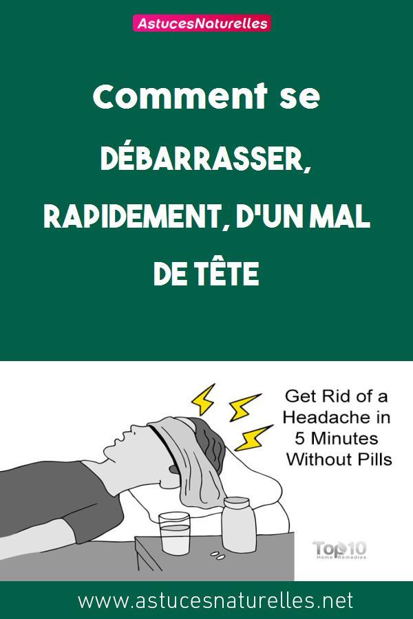 Comment se débarrasser, rapidement, d'un mal de tête