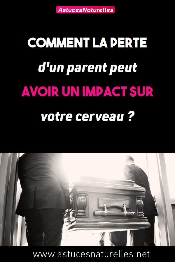 Comment la perte d'un parent peut avoir un impact sur votre cerveau ?