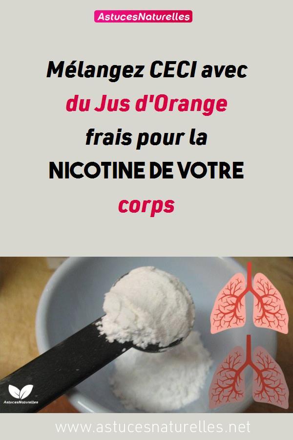 Mélangez CECI avec du Jus d'Orange frais pour la nicotine de votre corps