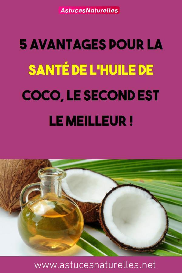 5 avantages pour la santé de l'huile de coco, le second est le meilleur !