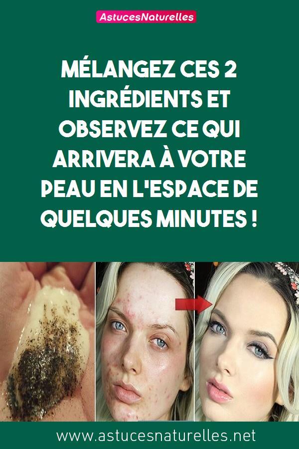 Mélangez ces 2 ingrédients et observez ce qui arrivera à votre peau en l'espace de quelques minutes !