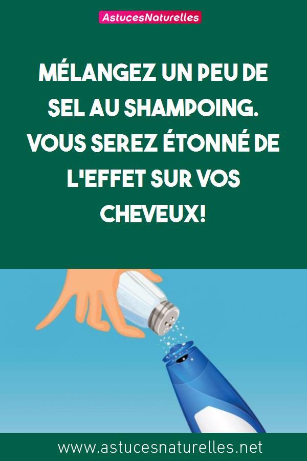 Mélangez un peu de sel au shampoing. Vous serez ÉTONNÉ de l'effet sur vos cheveux!