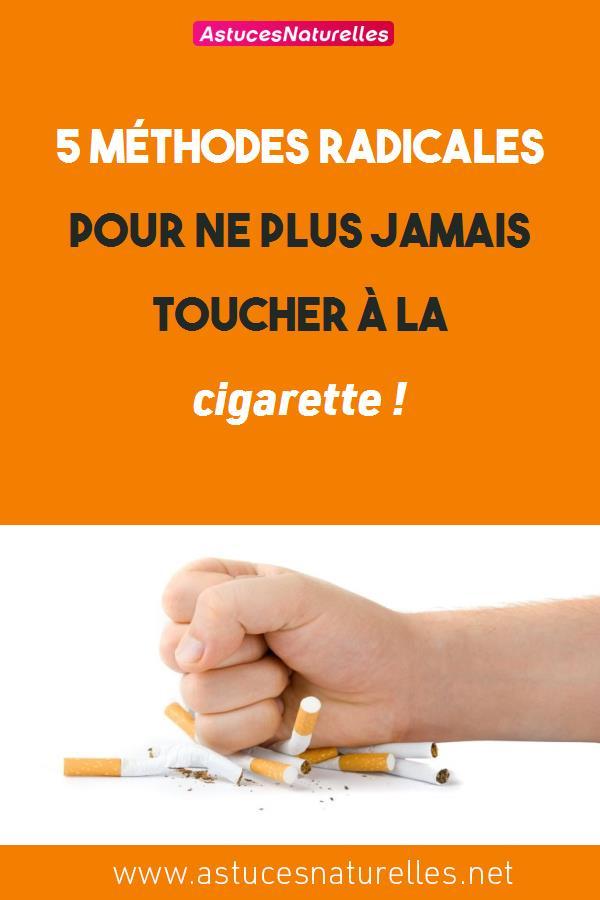 5 Méthodes radicales pour ne plus jamais toucher à la cigarette !