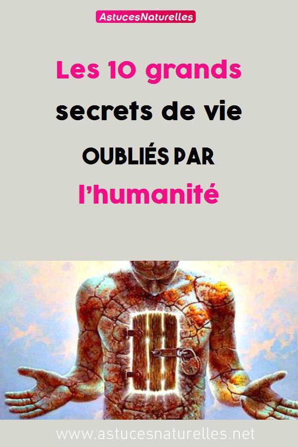 Les 10 grands secrets de vie oubliés par l'humanité