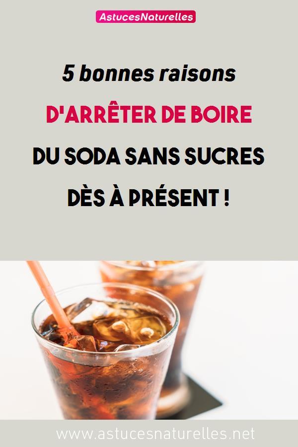 5 bonnes raisons d'arrêter de boire du soda sans sucres dès à présent !