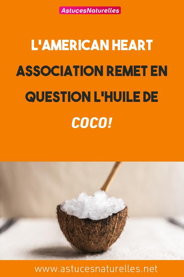 l'American Heart Association remet en question l'HUILE DE COCO!