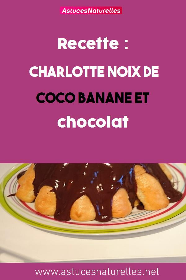 Recette : Charlotte noix de coco banane et chocolat