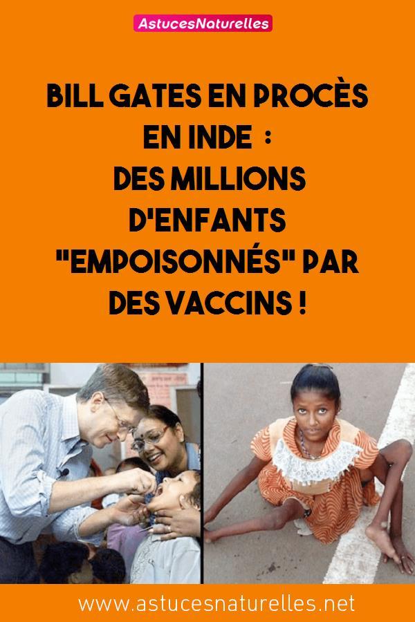 Bill GATES en procès en Inde : Des Millions d'enfants «empoisonnés» par des Vaccins !