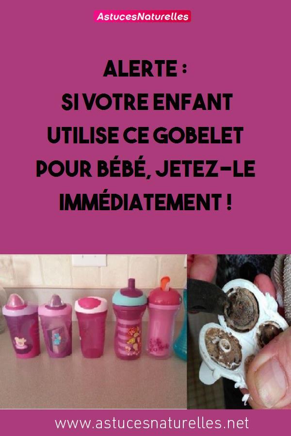 ALERTE : Si votre enfant utilise CE gobelet pour bébé, jetez-le IMMÉDIATEMENT !