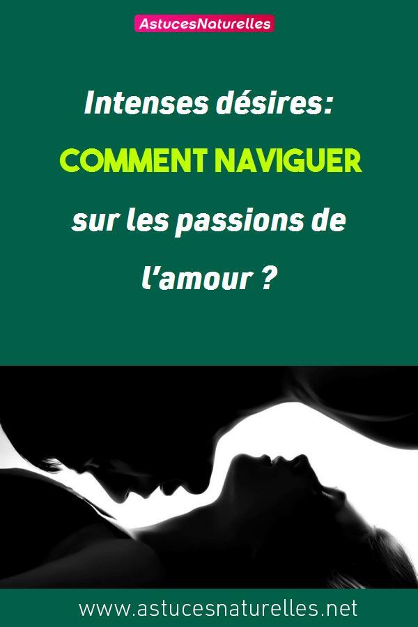 Intenses désires: comment naviguer sur les passions de l'amour ?