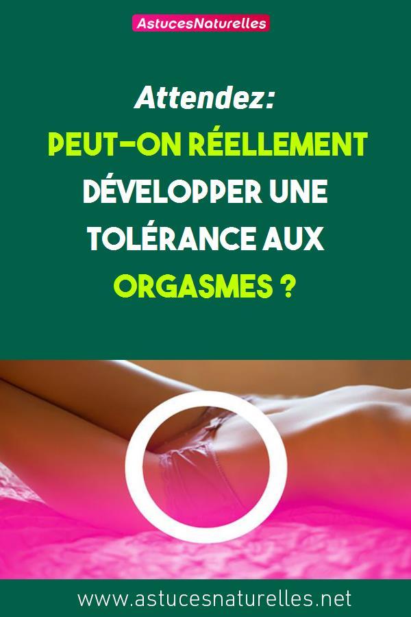 Attendez: Peut-on réellement développer une tolérance aux orgasmes ?