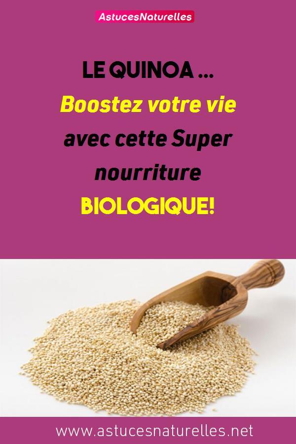 Le Quinoa … Boostez votre vie avec cette Super nourriture biologique!