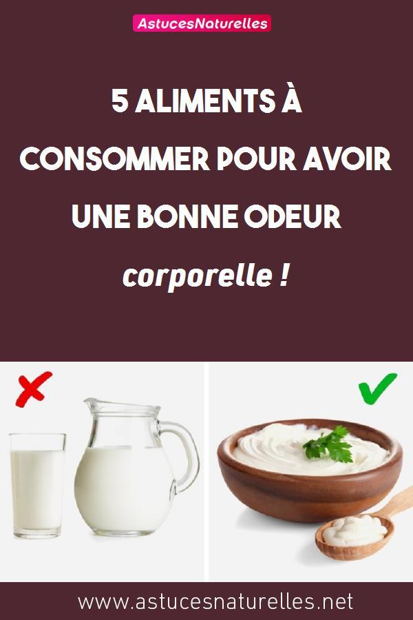 5 aliments à consommer pour avoir une bonne odeur corporelle !