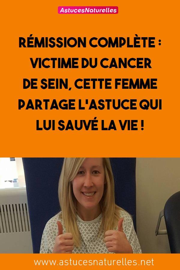 Rémission complète : Victime du cancer de sein, cette femme partage l'astuce qui lui sauvé la vie !