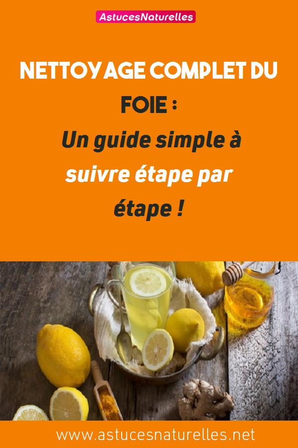 Nettoyage complet du foie: Un guide simple à suivre étape par étape !