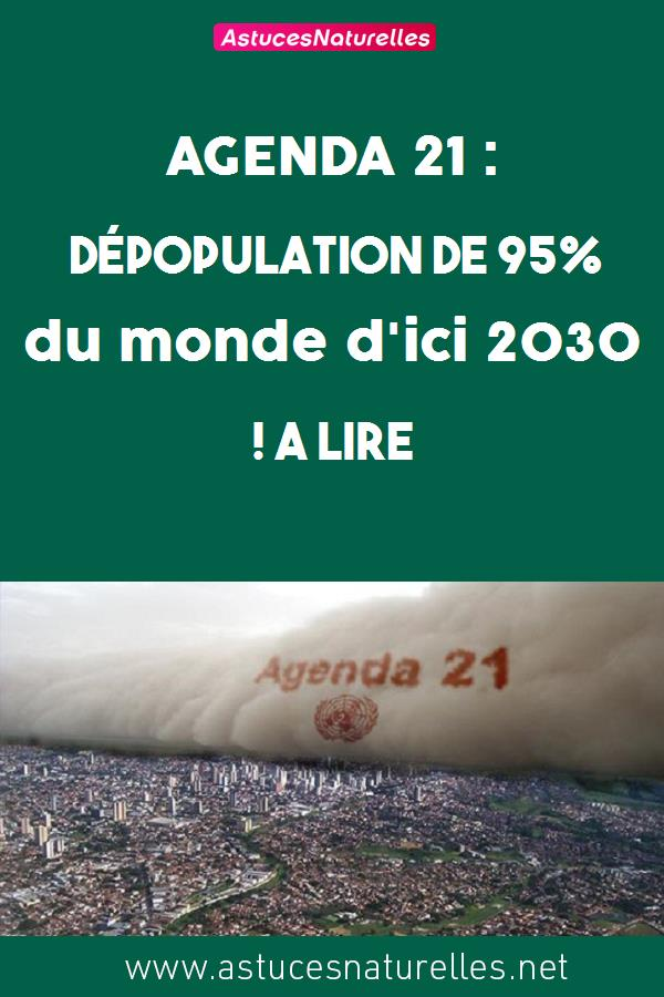 AGENDA 21 : Dépopulation de 95% du monde d'ici 2030 ! A lire