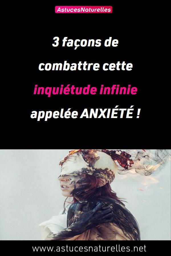 3 façons de combattre cette inquiétude infinie appelée ANXIÉTÉ !