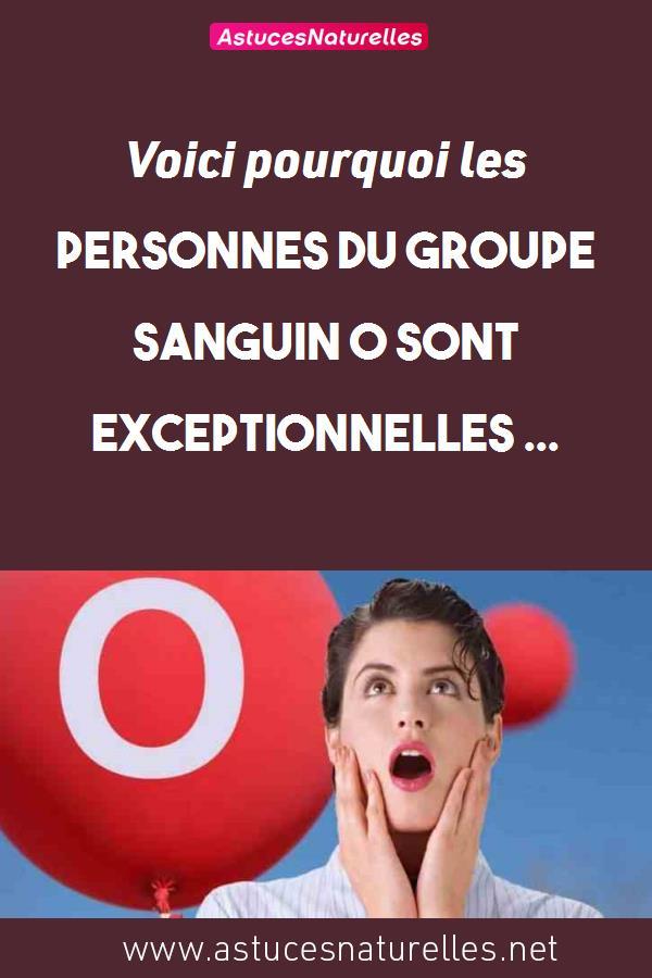 Voici pourquoi les personnes du groupe sanguin O sont exceptionnelles …