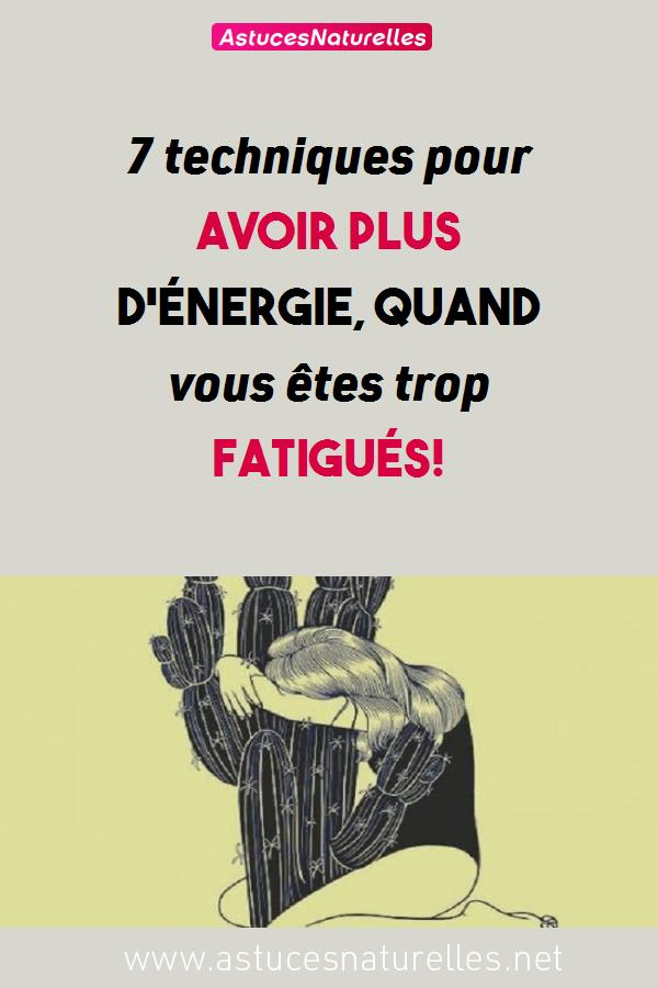 7 techniques pour avoir plus d'énergie, quand vous êtes trop fatigués!