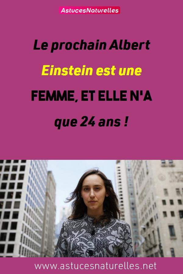 Le prochain Albert Einstein est une femme, et elle n'a que 24 ans !