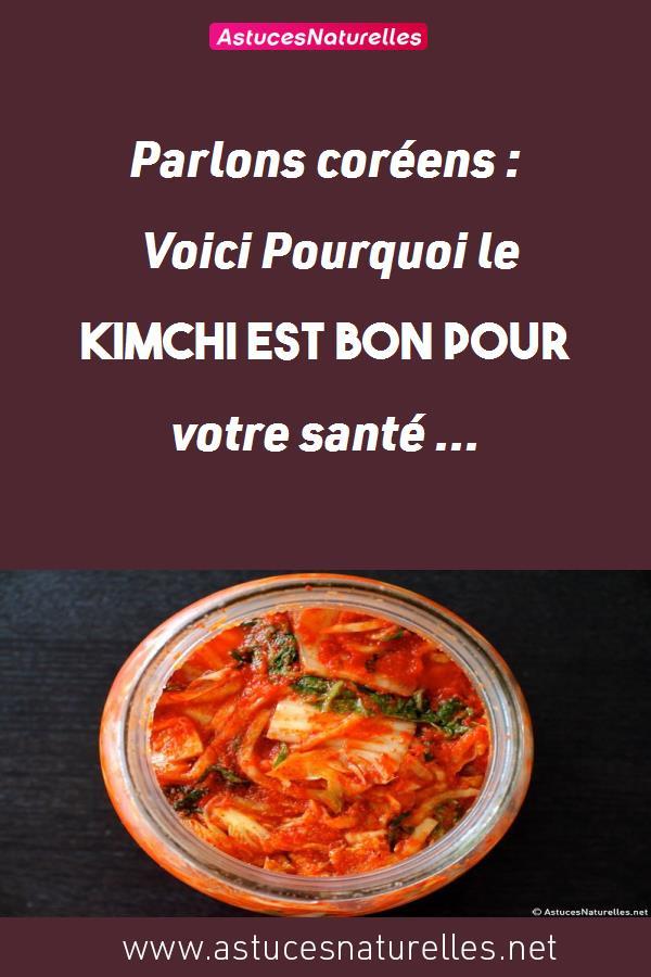 Parlons coréens : Voici Pourquoi le Kimchi est bon pour votre santé …