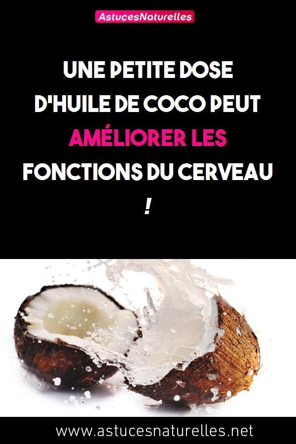 Une petite dose d'huile de coco peut améliorer les fonctions du cerveau !