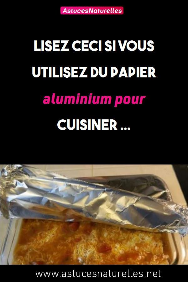 Lisez ceci si vous utilisez du papier aluminium pour cuisiner …