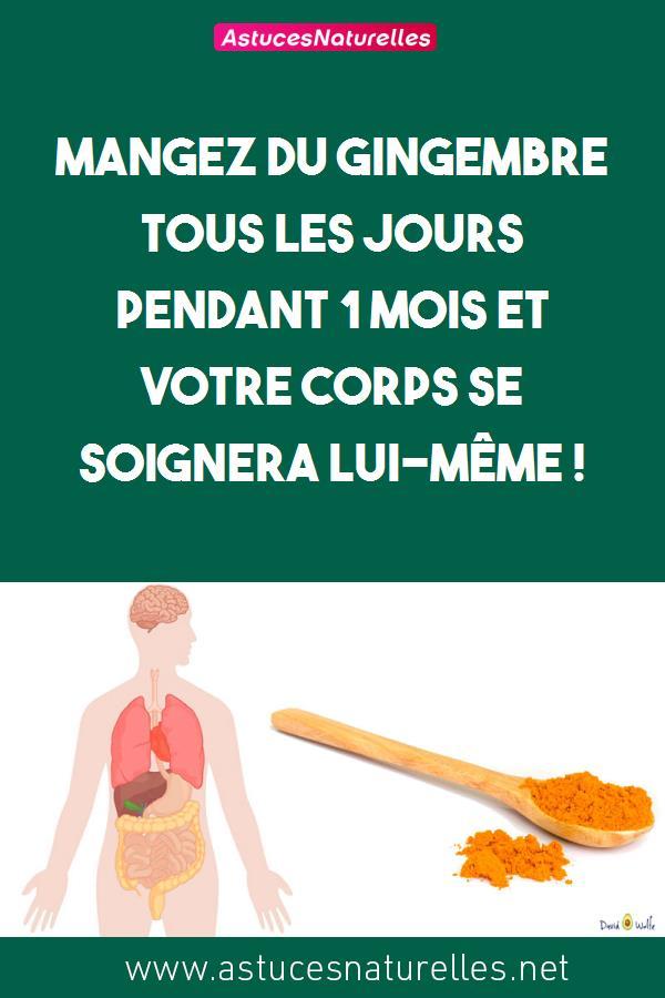 Mangez du gingembre tous les jours pendant 1 mois et votre corps se soignera lui-même !