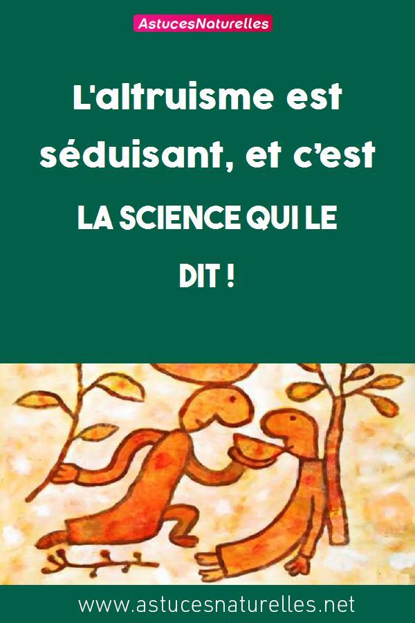 L'altruisme est séduisant, et c'est la science qui le dit !