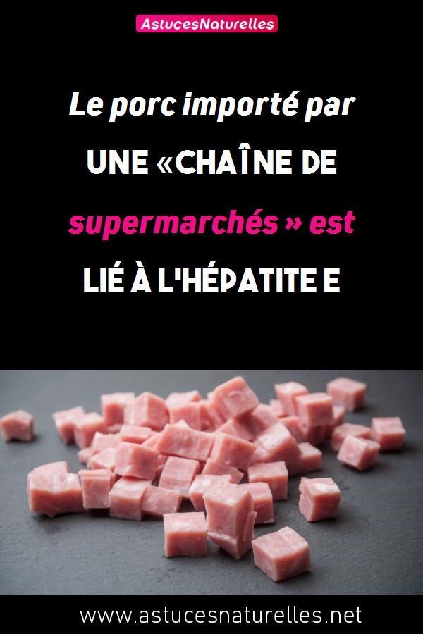 Le porc importé par une «chaîne de supermarchés » est lié à l'hépatite E