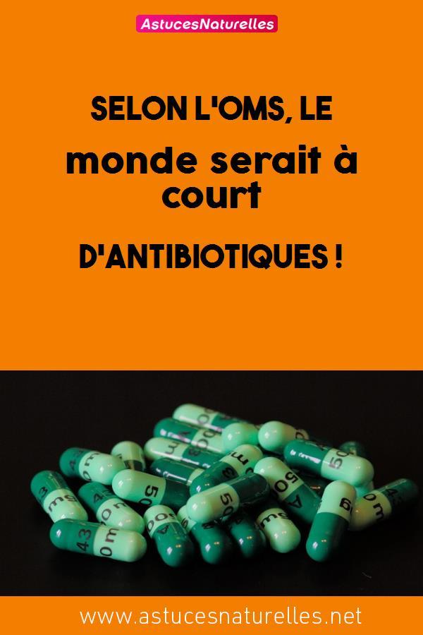 Selon l'OMS, le monde serait à court d'antibiotiques !