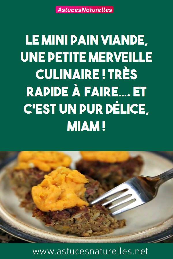 Le mini pain viande, une petite merveille culinaire ! Très rapide à faire…. Et c'est un pur délice, Miam !