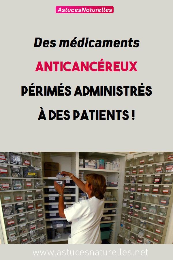 Des médicaments anticancéreux périmés administrés à des patients !