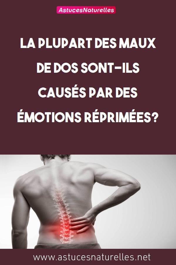La plupart des maux de dos sont-ils causés par des émotions réprimées?
